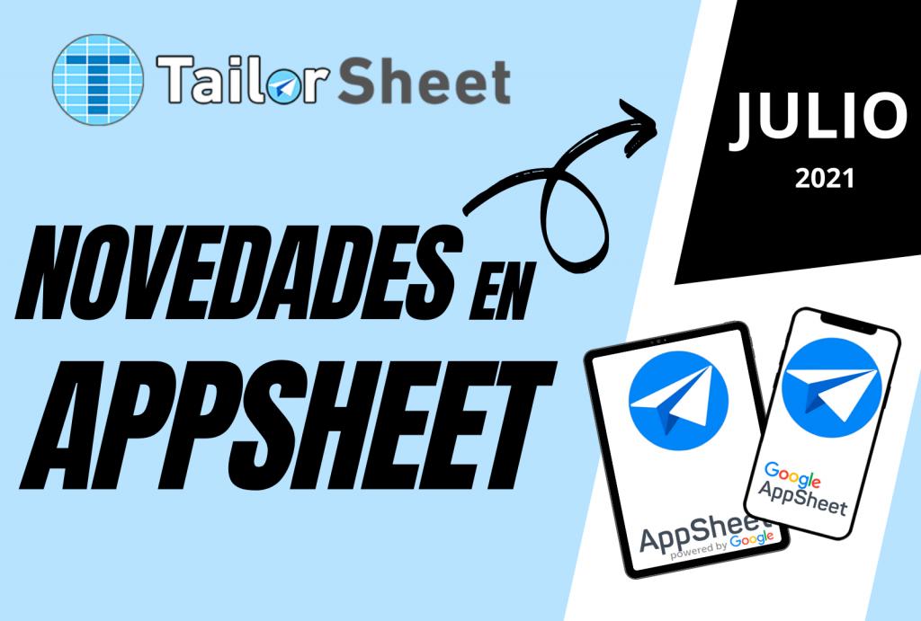 blog novedades tailorsheet appsheet google julio app