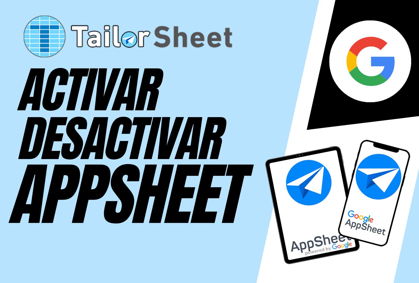 blog novedades tailorsheet appsheet google activar desactivar workspace